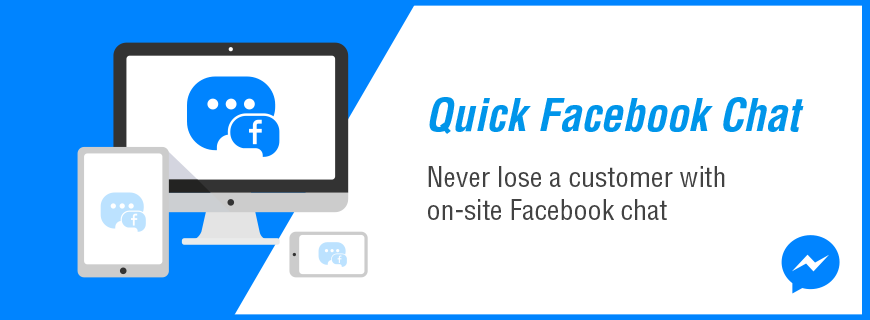 Quick Facebook Chat - Never lose a customer with on-site Facebook chat