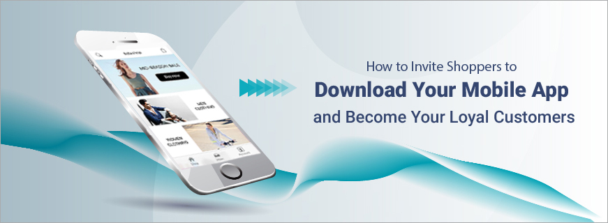 How to Invite Shoppers to Download Your Mobile App