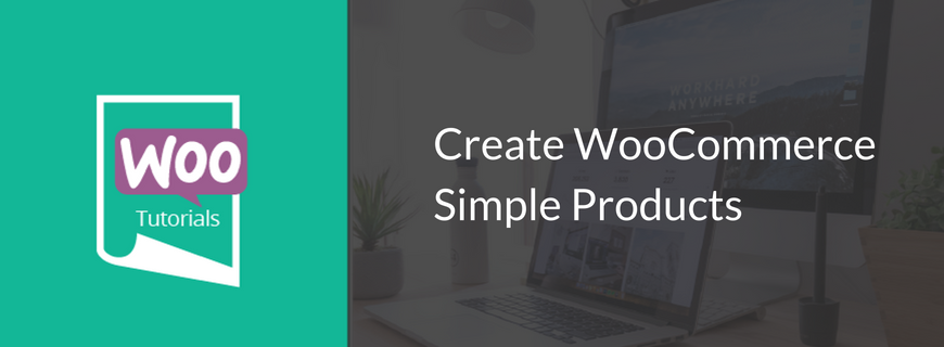 Create WooCommerce simple products