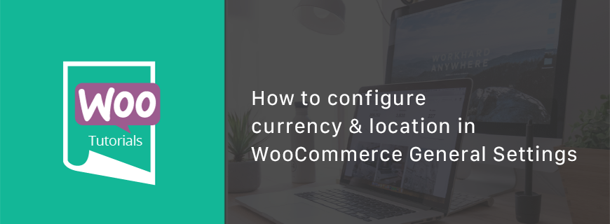 woocommerce currency and location