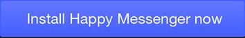 CTA Happy Messenger